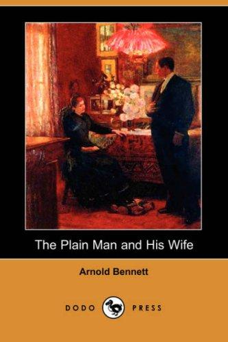 The Plain Man and His Wife (Dodo Press)