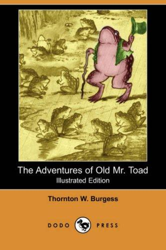 The Adventures of Old Mr. Toad (Illustrated Edition) (Dodo Press)