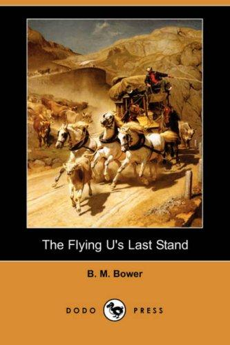 Download The Flying U's Last Stand (Dodo Press)