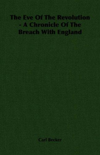 Download The Eve Of The Revolution – A Chronicle Of The Breach With England