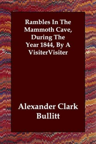 Rambles In The Mammoth Cave, During The Year 1844, By A Visiter