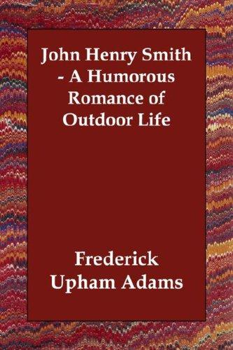 Download John Henry Smith – A Humorous Romance of Outdoor Life