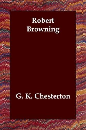 Robert Browning by G. K. Chesterton