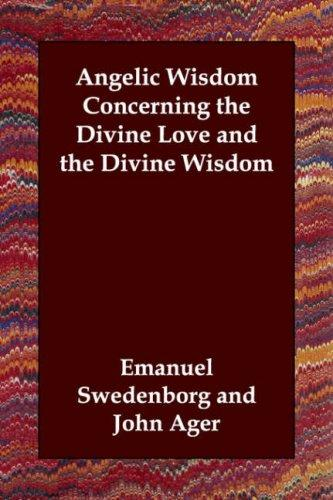 Download Angelic Wisdom Concerning the Divine Love and the Divine Wisdom