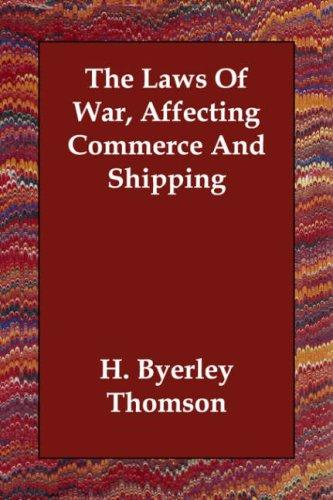 Download The Laws Of War, Affecting Commerce And Shipping