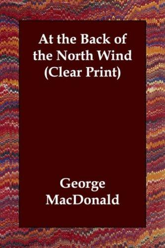 At the Back of the North Wind (Clear Print) by George MacDonald