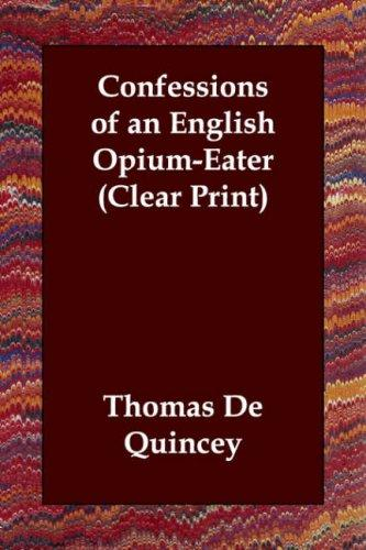 Confessions of an English Opium-Eater (Clear Print)