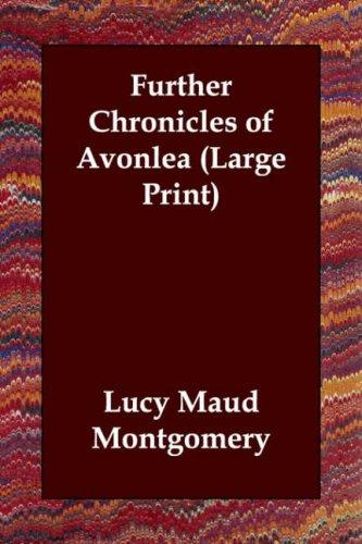 Download Further Chronicles of Avonlea (Large Print)