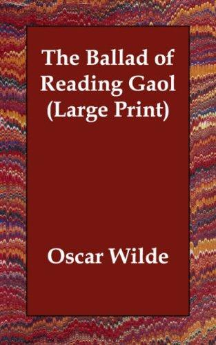 The Ballad of Reading Gaol (Large Print)