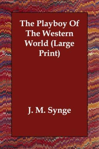 Download The Playboy Of The Western World (Large Print)