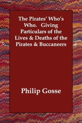 Download The Pirates' Who's Who.   Giving Particulars of the Lives & Deaths of the Pirates & Buccaneers