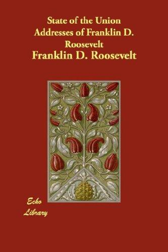 Download State of the Union Addresses of Franklin D. Roosevelt