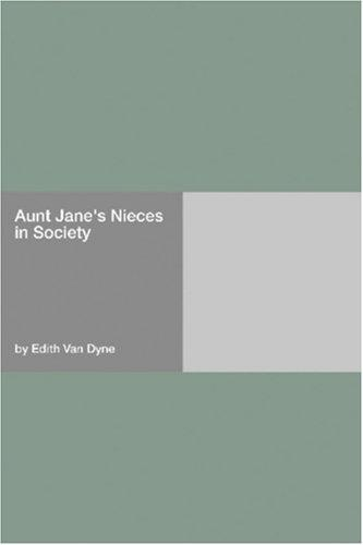 Aunt Jane\'s Nieces in Society