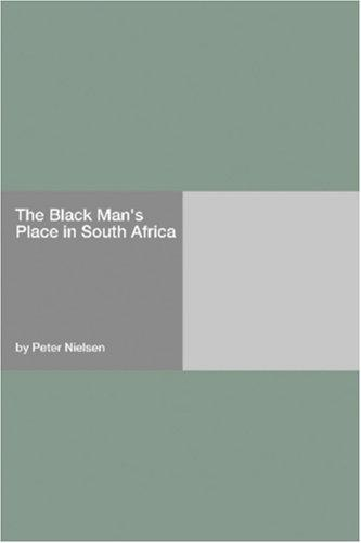 The Black Man\'s Place in South Africa