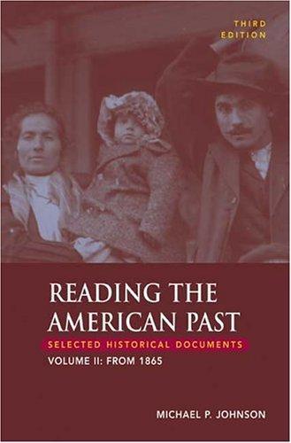 Reading the American Past, Volume II: From 1865