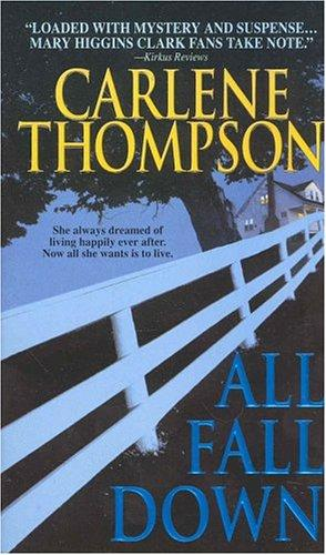 All Fall Down by Carlene Thompson