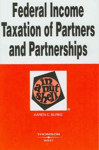 Federal income taxation of partners and partnerships in a nutshell