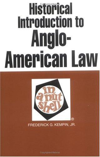 Historical introduction to Anglo-American law in a nutshell