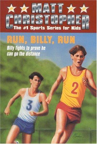Run, Billy, Run (Matt Christopher Sports Classics)