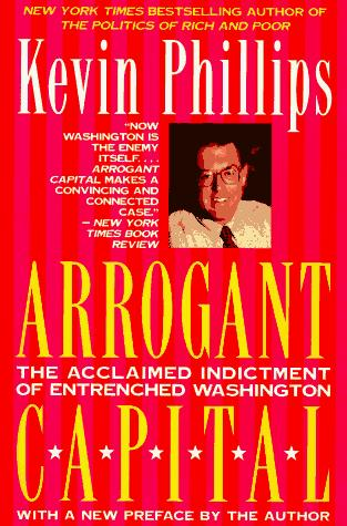 Arrogant capital by Kevin P. Phillips