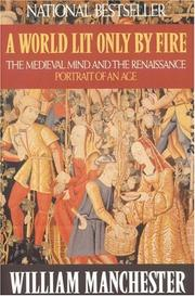 Thumbnail of A World Lit Only by Fire: The Medieval Mind and the Renaissance: Portrait of an