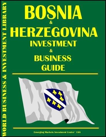Download Bosnia and Herzegovina Investment & Business Guide