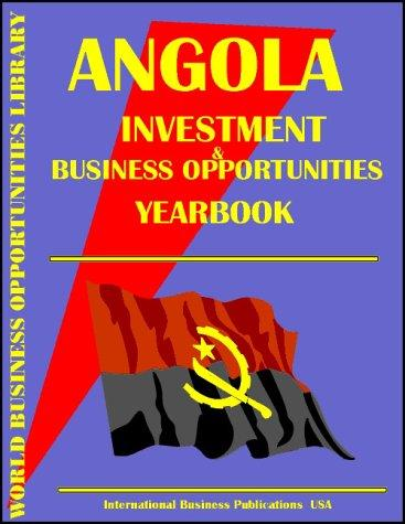 Angola Business & Investment Opportunities Yearbook