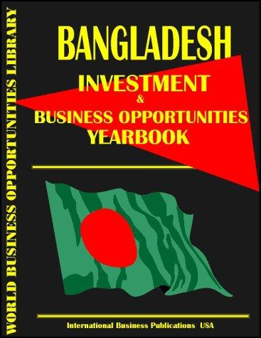 Download Bangladesh Business & Investment Opportunities Yearbook