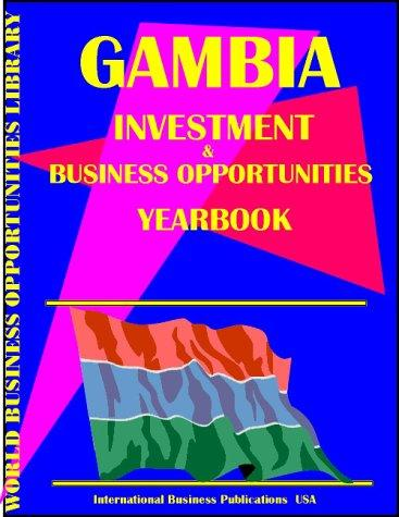 Download Gambia Business & Investment Opportunities Yearbook
