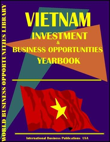 Vietnam Business & Investment Opportunities Yearbook