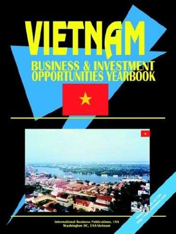 Download Vietnam Business and Investment Opportunities Yearbook