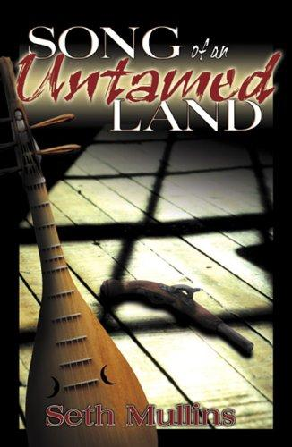 Song of an Untamed Land, Mullins, Seth