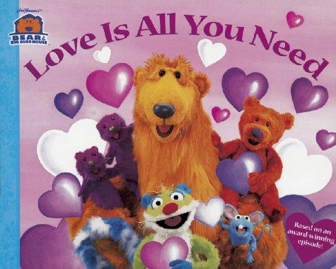cover of  love is all you need  bear in the big blue house