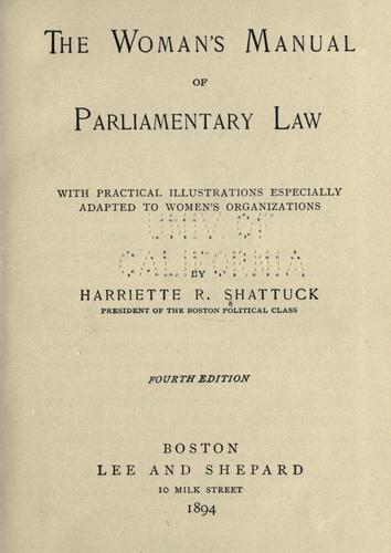 The woman's manual of parliamentary law by Harriette (Robinson) Shattuck