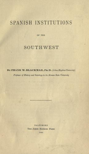 Spanish institutions of the Southwest by Blackmar, Frank Wilson