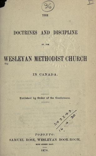 Download The doctrines and discipline of the Wesleyan Methodist Church in Canada.