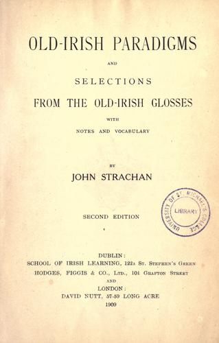 Old Irish paradigms and Selections from the old-Irish glosses