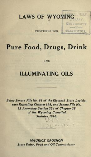 Download Laws of Wyoming providing for pure food, drugs, drink and illuminating oils.