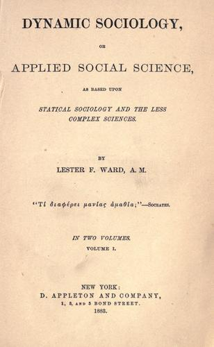 Dynamic sociology, or Applied social science