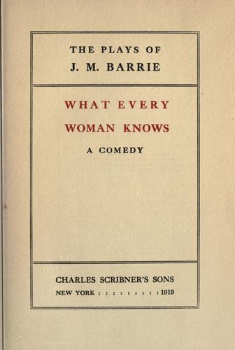 Download What every woman knows, a comedy.