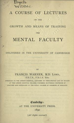 A course of lectures on the growth, and means of training the mental faculty.