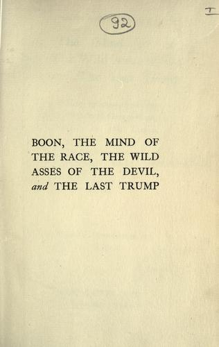 Boon, The mind of the race, The wild asses of the devil, and The last trump by H. G. Wells