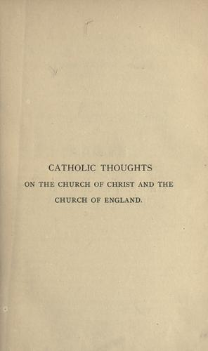 Download Catholic thoughts on the church of Christ and the Church of England