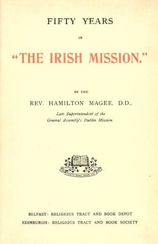 "Fifty years in ""The Irish mission""."