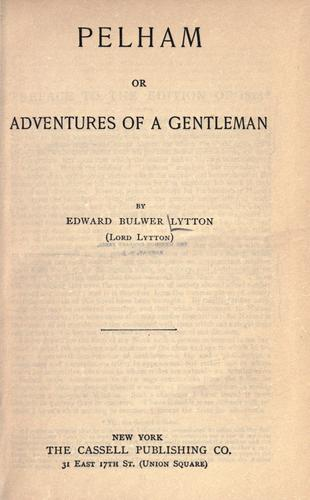 Download Pelham, or adventures of a gentleman