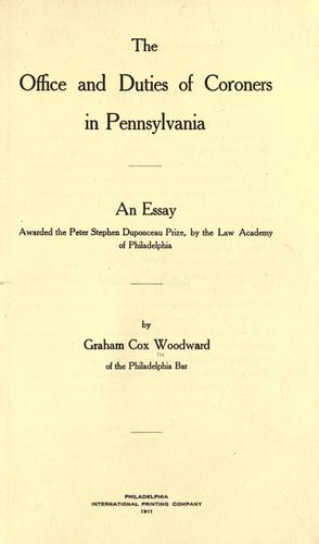 The office and duties of coroners in Pennsylvania by Graham Cox Woodward