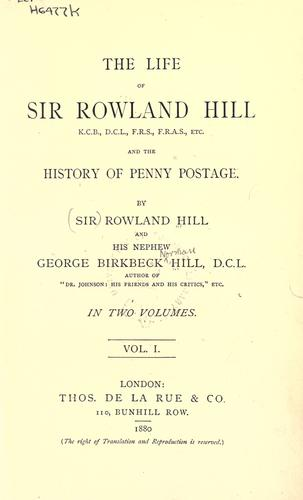 Download The life of Sir Rowland Hill and the History of penny postage