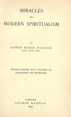Miracles and modern spiritualism by Alfred Russel Wallace