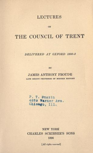 Lectures on the Council of Trent, delivered at Oxford, 1892-3.