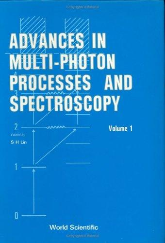 Advances in Multiphoton Processes and Spectroscopy (Advances in Multi-Photon Processes and Spectroscopy)